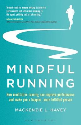 Picture of Mindful Running: How Meditative Running Can Improve Performance and Make You a Happier, More Fulfilled Person
