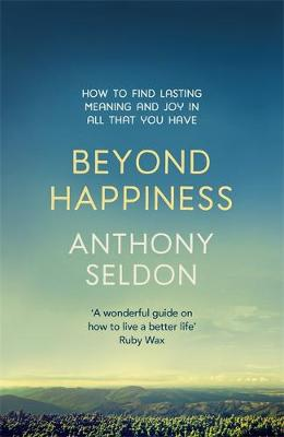 Picture of Beyond Happiness: How to Find Lasting Meaning and Joy in All That You Have