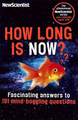 Picture of How Long is Now?: Fascinating Answers to 191 Mind-Boggling Questions