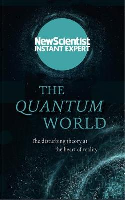 Picture of The Quantum World: The Disturbing Theory at the Heart of Reality