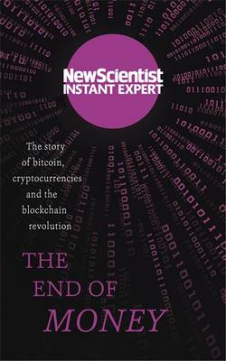 Picture of The End of Money: The Story of Bitcoin, Cryptocurrencies and the Blockchain Revolution