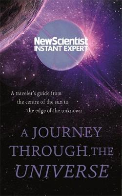 Picture of A Journey Through The Universe: A traveler's guide from the centre of the sun to the edge of the unknown