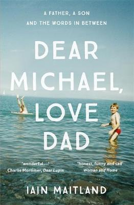 Picture of Dear Michael, Love Dad: Letters, Laughter and All the Things We Leave Unsaid.