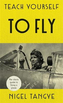 Picture of Teach Yourself to Fly: The Classic Guide to Flying a Plane