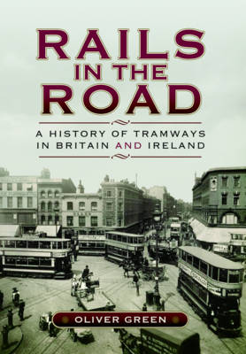 Picture of Rails in the Road- A History of Tramways in Britain and Ireland