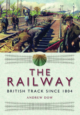 Picture of The Railway - British Track Since 1804