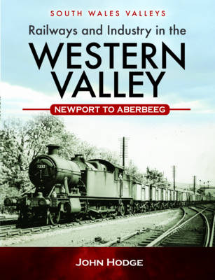 Picture of Railways and Industry in the Western Valley: Newport to Aberbeeg