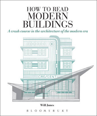 Picture of How to Read Modern Buildings: A Crash Course in the Architecture of the Modern Era