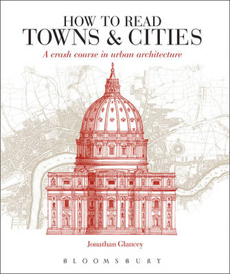 Picture of How to Read Towns and Cities: A Crash Course in Urban Architecture