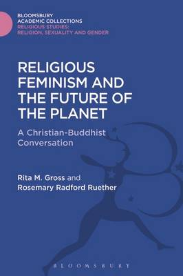 Picture of Religious Feminism and the Future of the Planet: A Christian - Buddhist Conversation