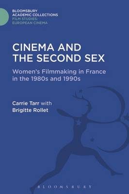 Picture of Cinema and the Second Sex: Women's Filmmaking in France in the 1980s and 1990s