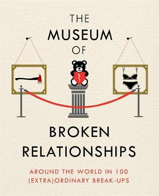 Picture of The Museum of Broken Relationships: Modern Love in 203 Everyday Objects