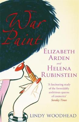 Picture of War Paint: Elizabeth Arden and Helena Rubinstein: Their Lives, Their Times, Their Rivalry