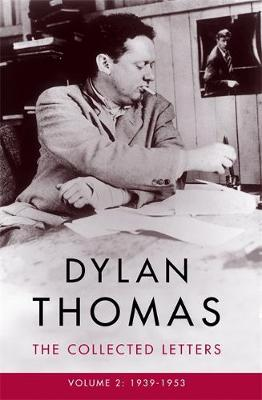 Picture of Dylan Thomas: The Collected Letters Volume 2: 1939-1953
