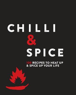 Picture of Chilli & Spice: 100 Recipes to Heat Up & Spice Up Your Life