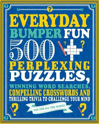 Picture of Everyday Bumper Fun: 500 Perplexing Puzzles, Winning Word Searches, Compelling Crosswords and Thrilling Trivia to Challenge Your Mind