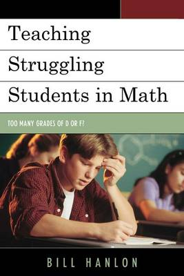 Picture of Teaching Struggling Students in Math: Too Many Grades of D or F?