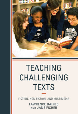 Picture of Teaching Challenging Texts: Fiction, Non-fiction, and Multimedia