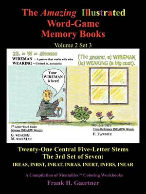 Picture of The Amazing Illustrated Word-Game Memory Books Volume 2 Set 3: Twenty-One Central Five-Letter Stems the 3rd Set of Seven: Ireas, Inrst, Inrat, Inras Inert, Iners, Inear a Compilation of Mentafile(tm) Coloring Workbooks