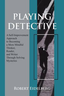 Picture of Playing Detective: A Self-Improvement Approach to Becoming a More Mindful Thinker,