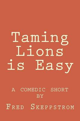 Picture of Taming Lions Is Easy