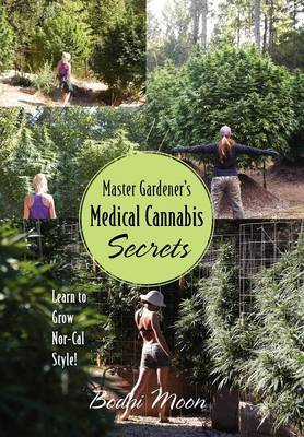 Picture of Master Gardener's Medical Cannabis Secrets: Learn to Grow Nor-Cal Style!