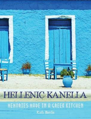 Picture of Hellenic Kanella: Memories Made in a Greek Kitchen