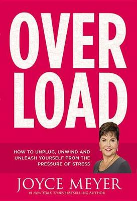 Picture of Overload: How to Unplug, Unwind, and Unleash Yourself from the Pressure of Stress