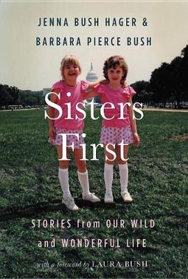 Picture of Sisters First: Stories from Our Wild and Wonderful Life