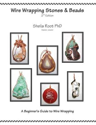 Picture of Wire Wrapping Stones & Beads, 2nd Edition  : A Beginner's Guide to Wire Wrapping