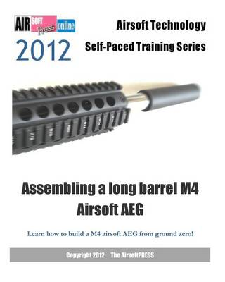 Picture of 2012 Airsoft Technology Self-Paced Training Series Assembling a Long Barrel M4 Airsoft Aeg: Learn How to Build a M4 Airsoft Aeg from Ground Zero!