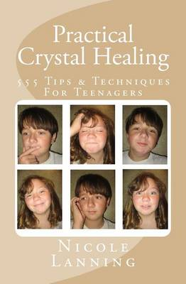 Picture of Practical Crystal Healing: 555 Tips & Techniques for Teenagers