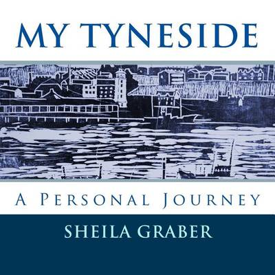 Picture of My Tyneside: A Personal Journey