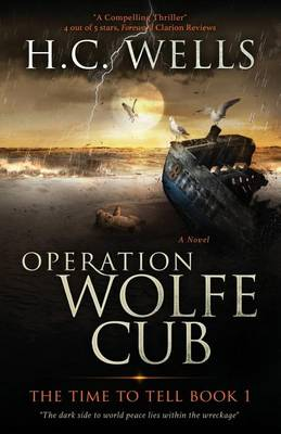 Picture of Operation Wolfe Cub: The Time to Tell Book 1