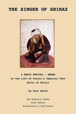 Picture of The Singer of Shiraz: A Radio Musical ? Drama on the Life of Persia's Immortal Poet Hafiz of Shiraz