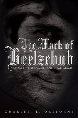 Picture of The Mark of Beelzebub: A Story of the Occult and High Magic