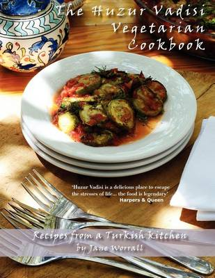 Picture of The Huzur Vadisi Cookbook: Recipes from a Turkish Kitchen