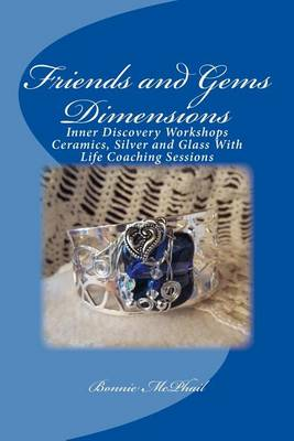 Picture of Friends and Gems Dimensions: Inner Discovery Workshops & Ceramics, Silver and Glass Group Life Coaching Sessions