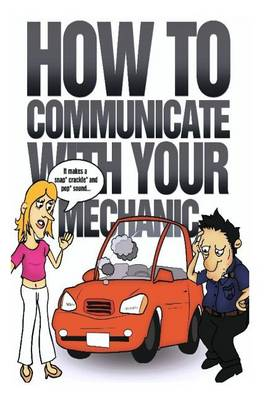 Picture of How to Communicate with Your Mechanic: How to Communicate with Your Mechanic