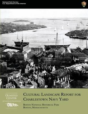 Picture of Cultural Landscape Report for Charlestown Navy Yard