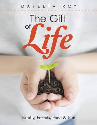 Picture of The Gift of Life: Family, Friends, Food & Fun