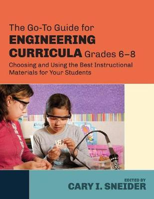 Picture of The Go-to Guide for Engineering Curricula: Choosing and Using the Best Instructional Materials for Your Students: Grades 6-8