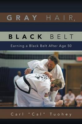 Picture of Gray Hair, Black Belt: Earning a Black Belt After Age 50