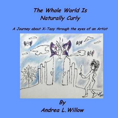 Picture of The Whole World Is Naturally Curly: A Journey about X-Tasy Through the Eyes of an Artist