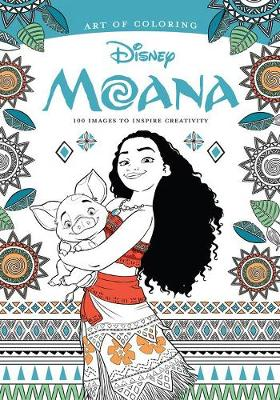 Picture of Art of Coloring: Moana: 100 Images to Inspire Creativity