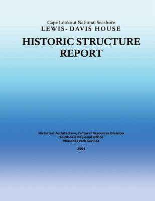 Picture of Historic Structure Report Cape Lookout National Seashore Lewis-Davis House
