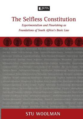 Picture of The Selfless Constitution: Experimentalism and Flourishing as Foundations of South Africa's Basic Law