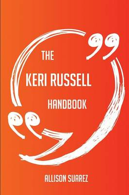 Picture of The Keri Russell Handbook - Everything You Need to Know about Keri Russell