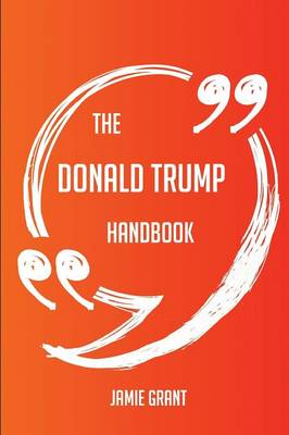 Picture of The Donald Trump Handbook - Everything You Need to Know about Donald Trump