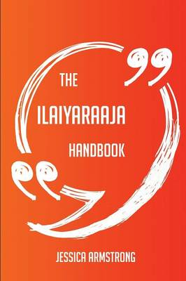 Picture of The Ilaiyaraaja Handbook - Everything You Need to Know about Ilaiyaraaja